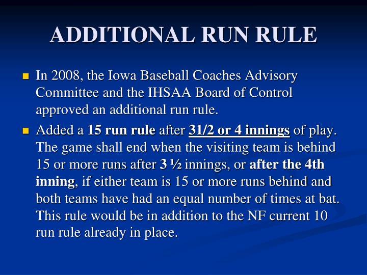 ADDITIONAL RUN RULE
