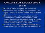 coach s box regulations 3 2 1