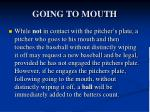 going to mouth