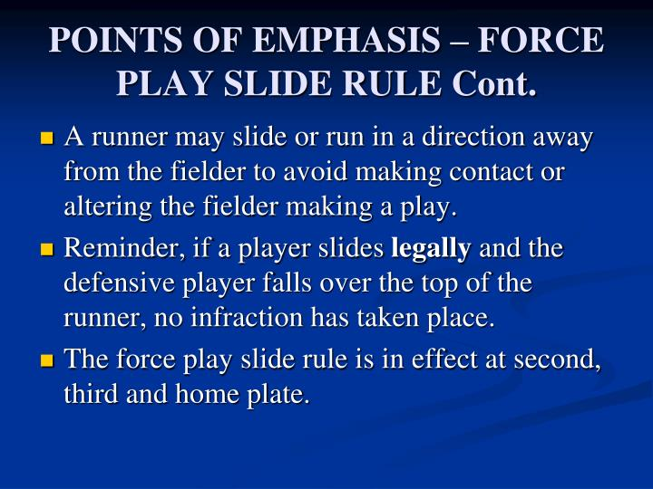 POINTS OF EMPHASIS – FORCE PLAY SLIDE RULE Cont.