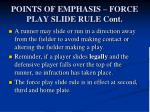 points of emphasis force play slide rule cont