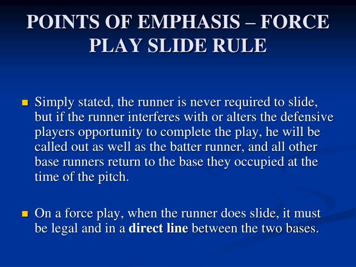 POINTS OF EMPHASIS – FORCE PLAY SLIDE RULE