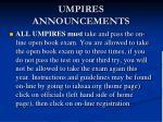 umpires announcements