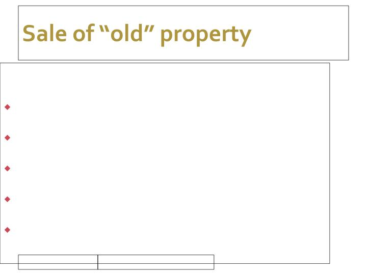 "Sale of ""old"" property"