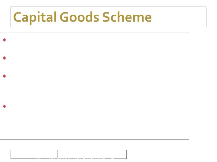 Capital Goods Scheme