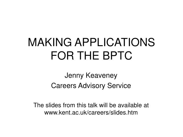 Making applications for the bptc
