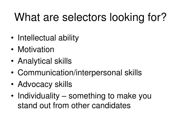 What are selectors looking for?