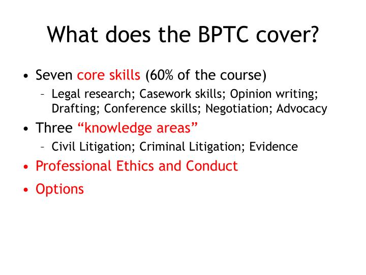 What does the BPTC cover?