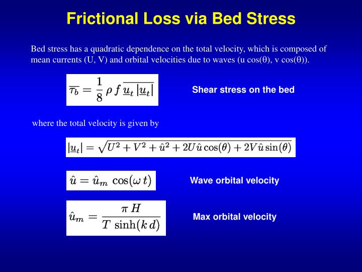 Frictional Loss via Bed Stress