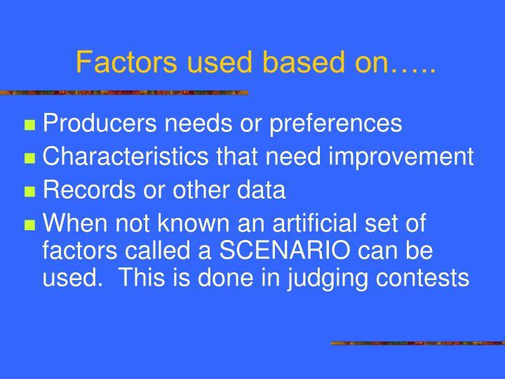 Factors used based on…..