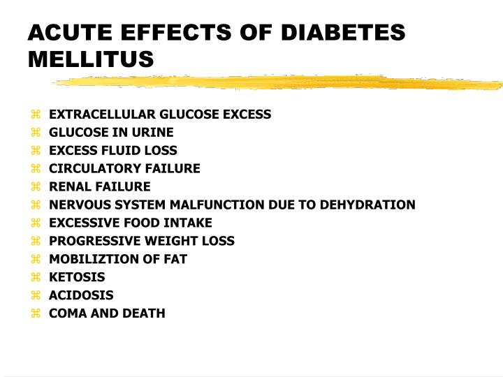 ACUTE EFFECTS OF DIABETES MELLITUS