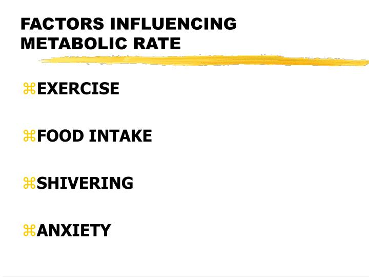 FACTORS INFLUENCING METABOLIC RATE