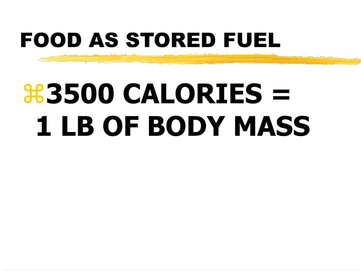 FOOD AS STORED FUEL