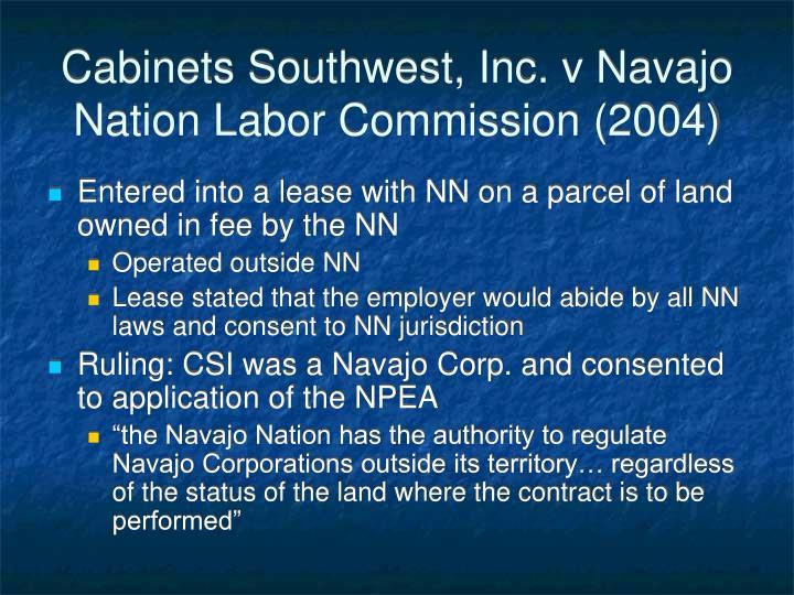 Cabinets Southwest, Inc. v Navajo Nation Labor Commission (2004)
