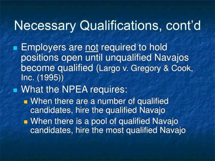 Necessary Qualifications, cont'd