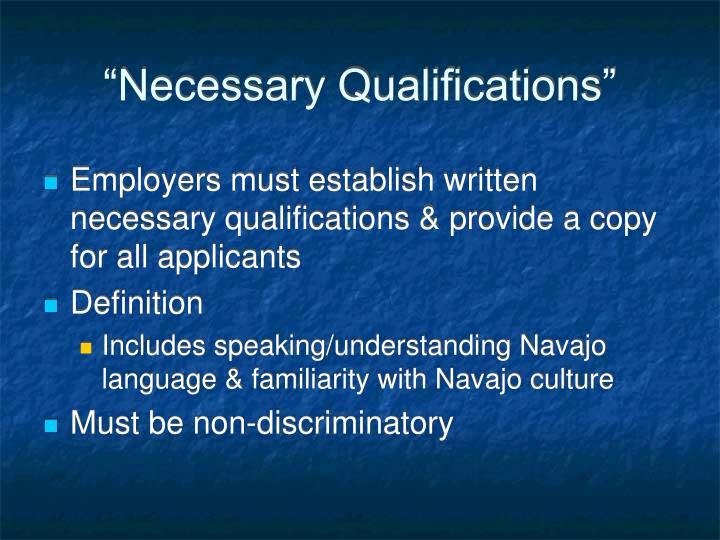 """Necessary Qualifications"""