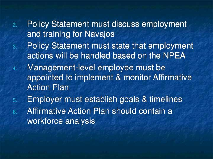 Policy Statement must discuss employment and training for Navajos