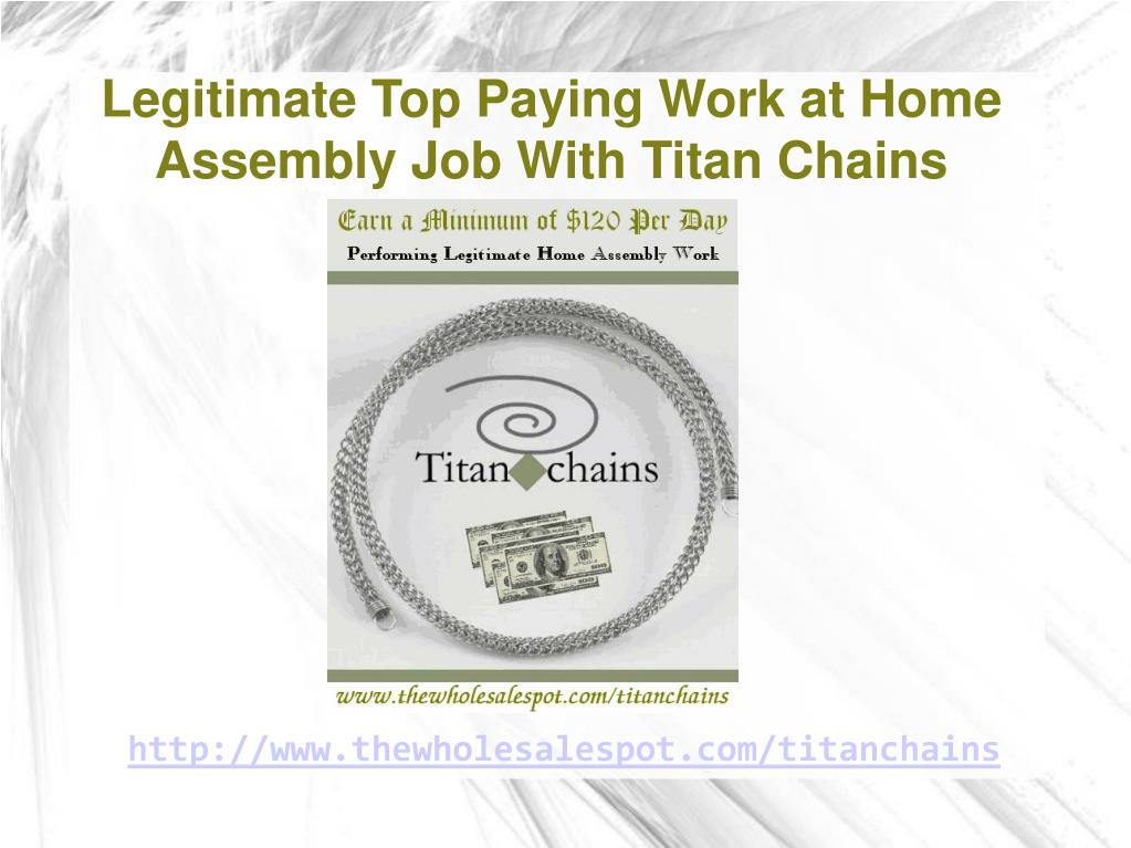 Legitimate Top Paying Work at Home Assembly Job With Titan Chains