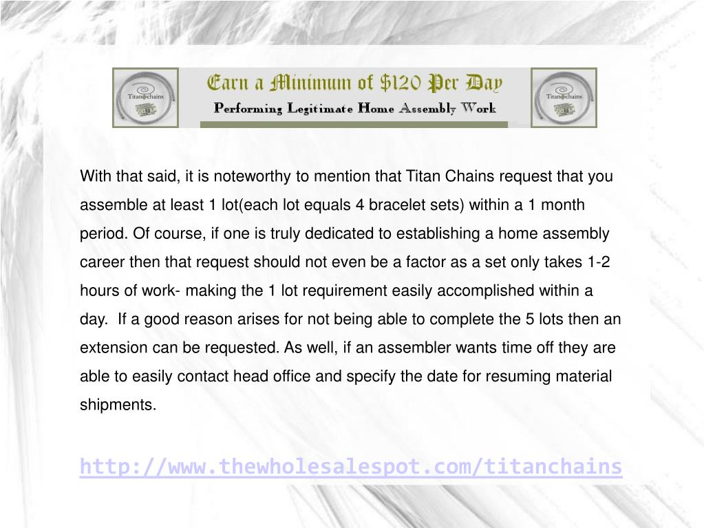 With that said, it is noteworthy to mention that Titan Chains request that you