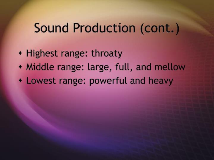Sound Production (cont.)