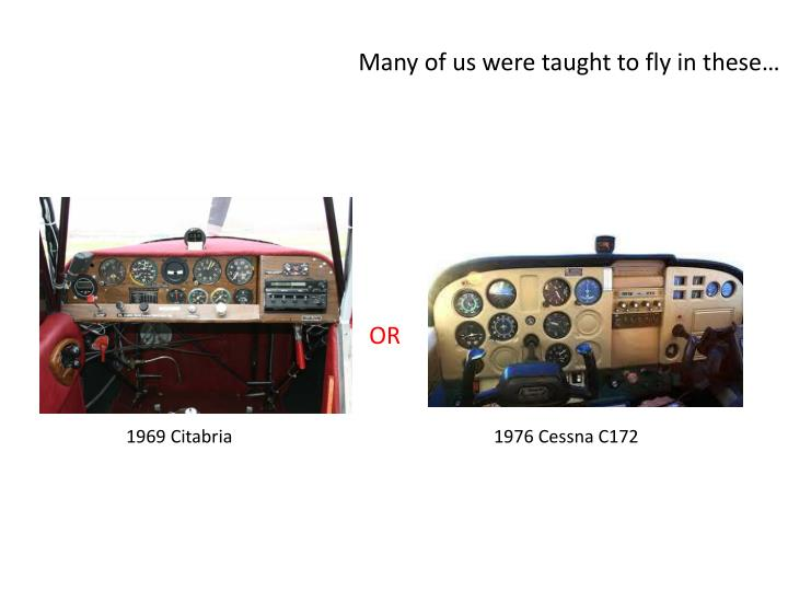 Many of us were taught to fly in these…