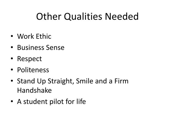 Other Qualities Needed