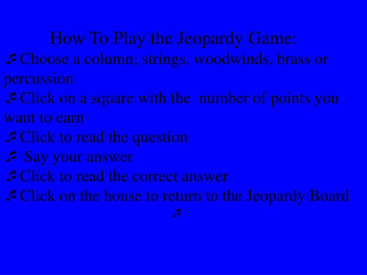 How To Play the Jeopardy Game:
