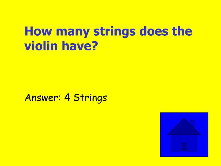 How many strings does the violin have?