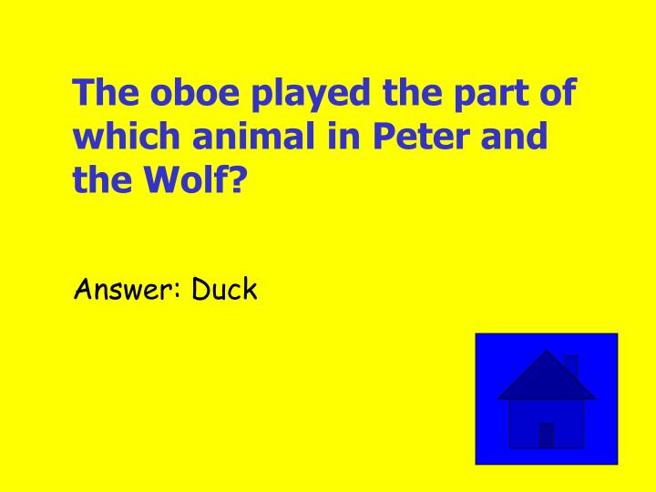 The oboe played the part of which animal in Peter and the Wolf?