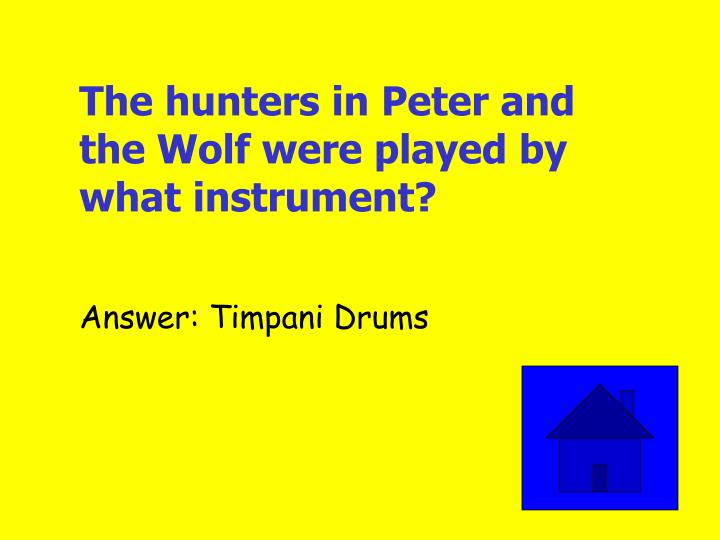 The hunters in Peter and the Wolf were played by what instrument?