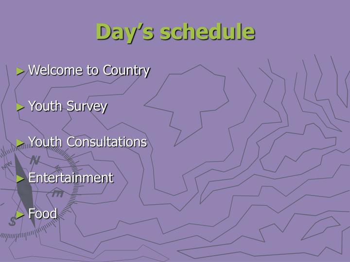 Day's schedule