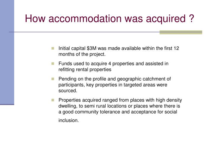 How accommodation was acquired ?