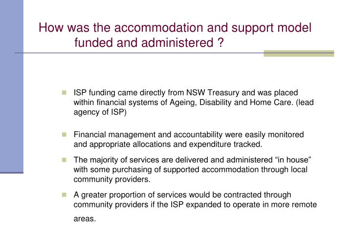 How was the accommodation and support model