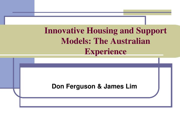 Innovative Housing and Support Models: The Australian Experience
