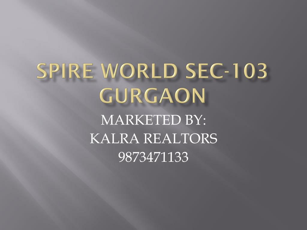 SPIRE WORLD SEC-103 GURGAON