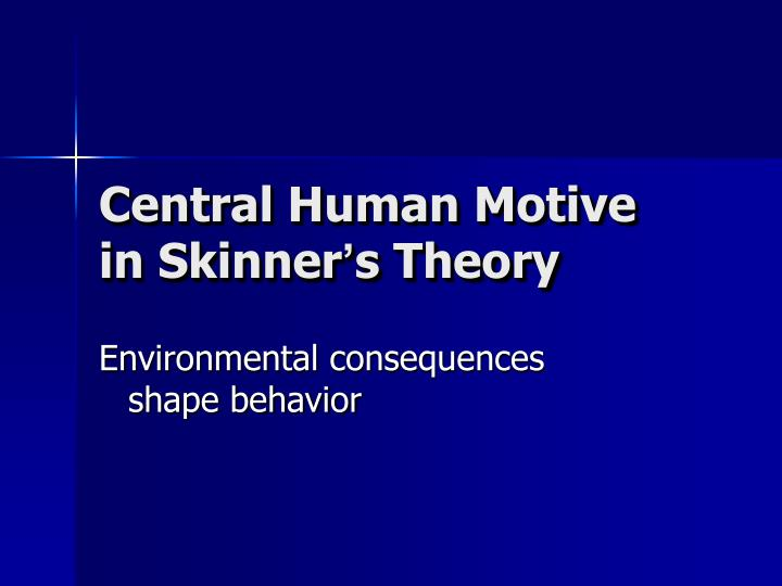 Central Human Motive in Skinner
