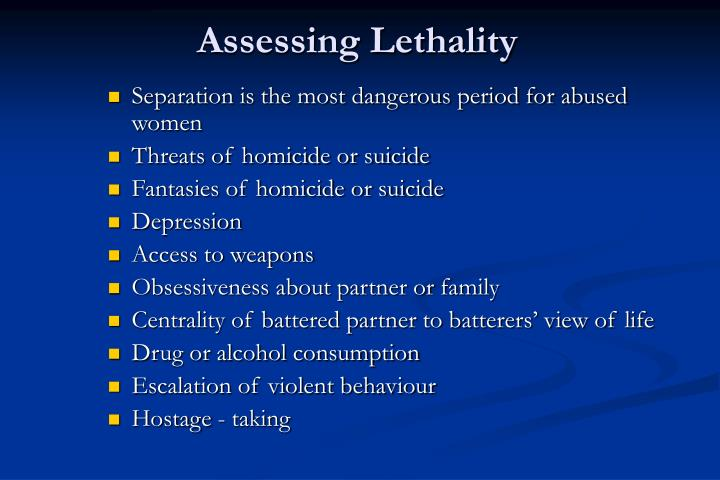 Assessing Lethality