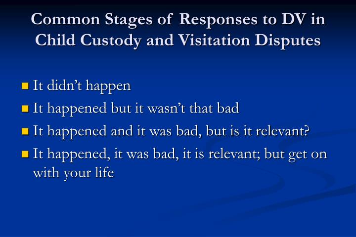 Common Stages of Responses to DV in Child Custody and Visitation Disputes