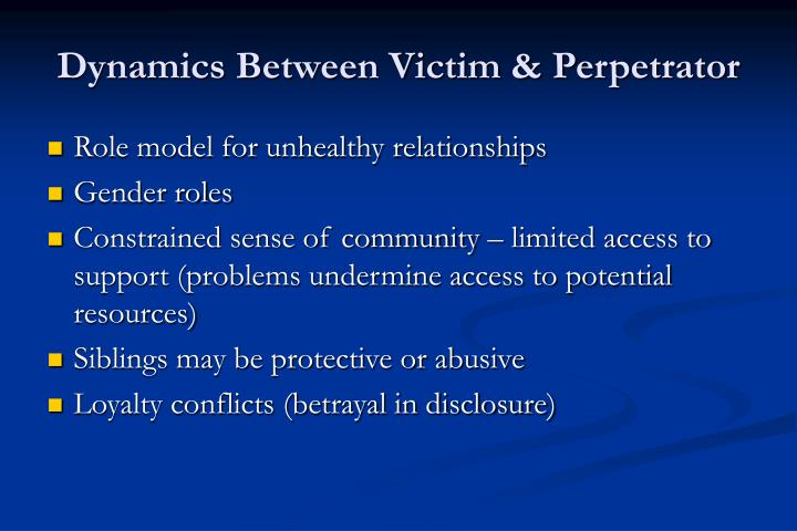 Dynamics Between Victim & Perpetrator