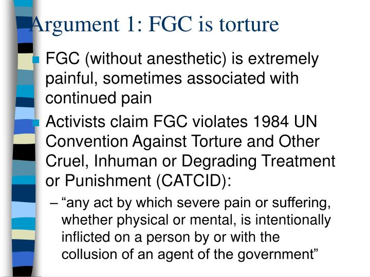 Argument 1: FGC is torture