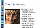 three objectives today