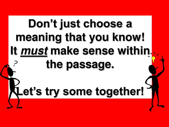 Don't just choose a meaning that you know!  It