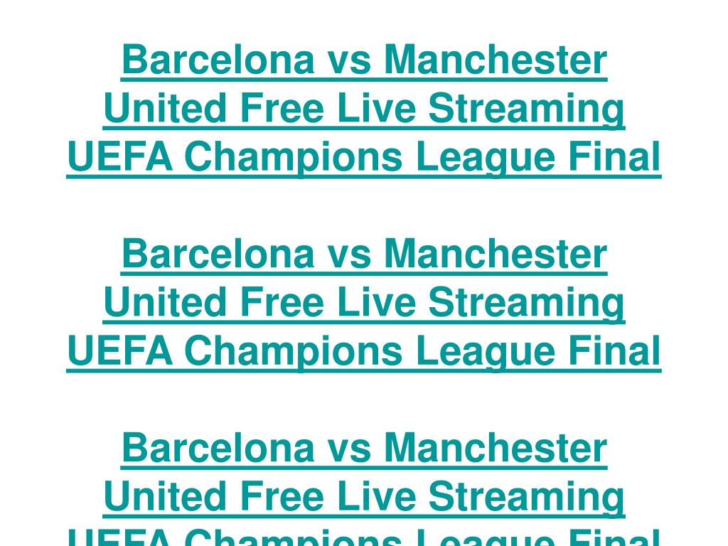 Barcelona vs Manchester United Free Live Streaming UEFA Champions League Final
