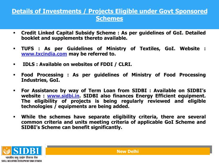 Details of Investments / Projects Eligible under Govt Sponsored Schemes