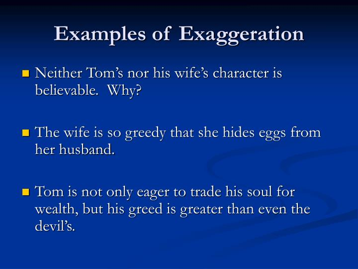 Examples of Exaggeration