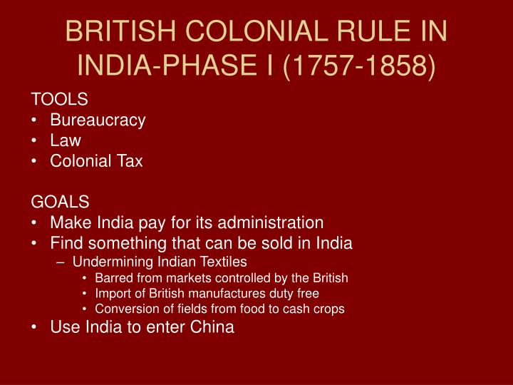 BRITISH COLONIAL RULE IN INDIA-PHASE I (1757-1858)