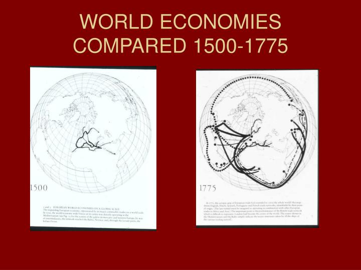 WORLD ECONOMIES COMPARED 1500-1775