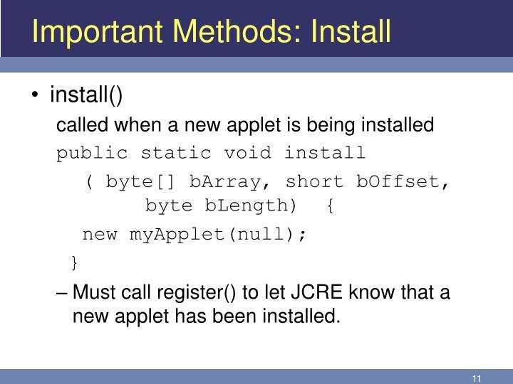 Important Methods: Install