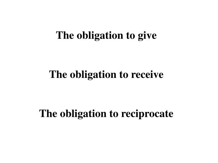 The obligation to give
