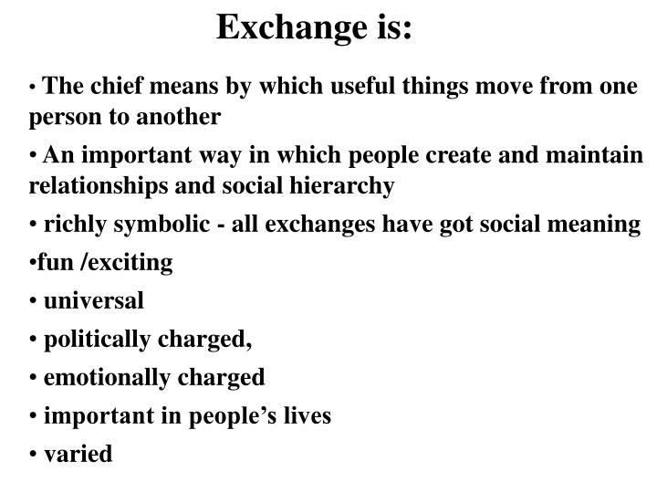 Exchange is: